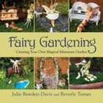 Get Some DIY Fairy Garden Ideas - Why Not From Books?